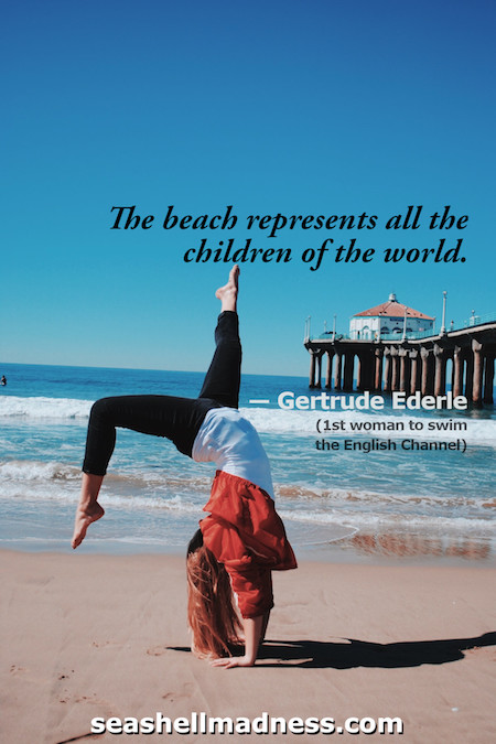 Gertrude Ederle Beach Quote: The beach represents all the children of the world