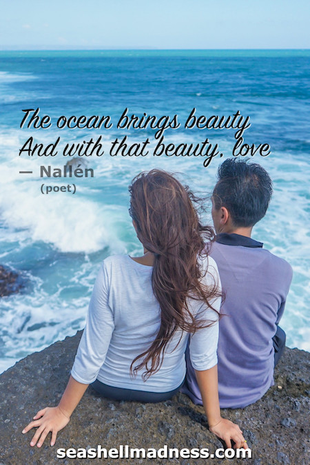 Beach Quote: The ocean brings beauty, and with that beauty, love.