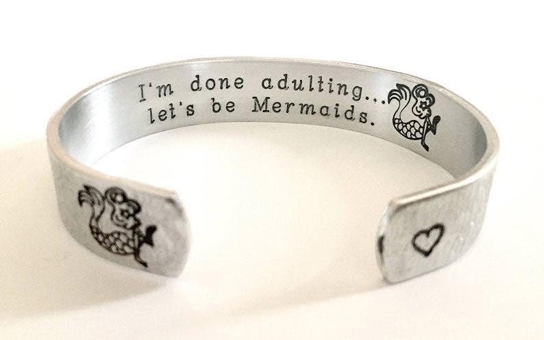 """I'm done adulting, let's be Mermaids"" Bracelet"